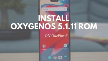 Guide To Install 5.1.11 OxygenOS For OnePlus 6 Full ROM. Follow the post to know how to install OxygenOs 5.1.11 for OnePlus 6.