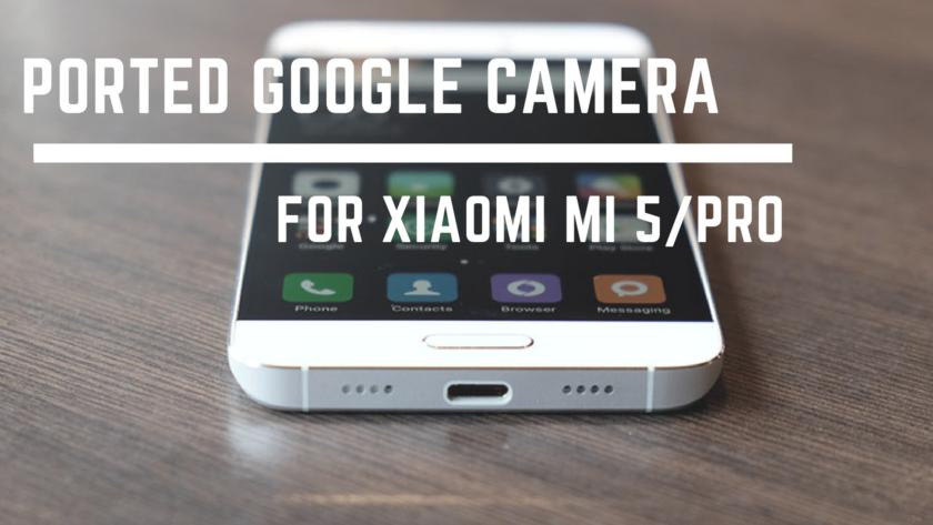 Guide To Install Ported Google Camera For MI 5/Pro Front Portrait Fixed