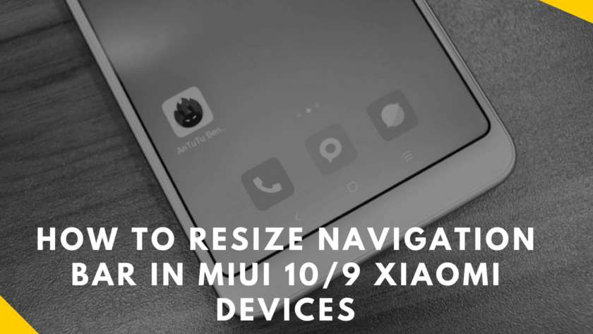 How To Resize Navigation Bar In MIUI 10/9 Xiaomi Devices