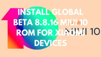 Install Global BETA 8.8.16 MIUI 10 ROM For Xiaomi Devices (All Devices)