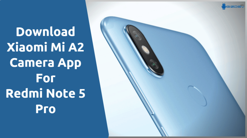 Xiaomi Mi A2 Camera App For Redmi Note 5 Pro
