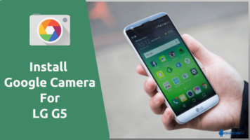 Google Camera For LG G5