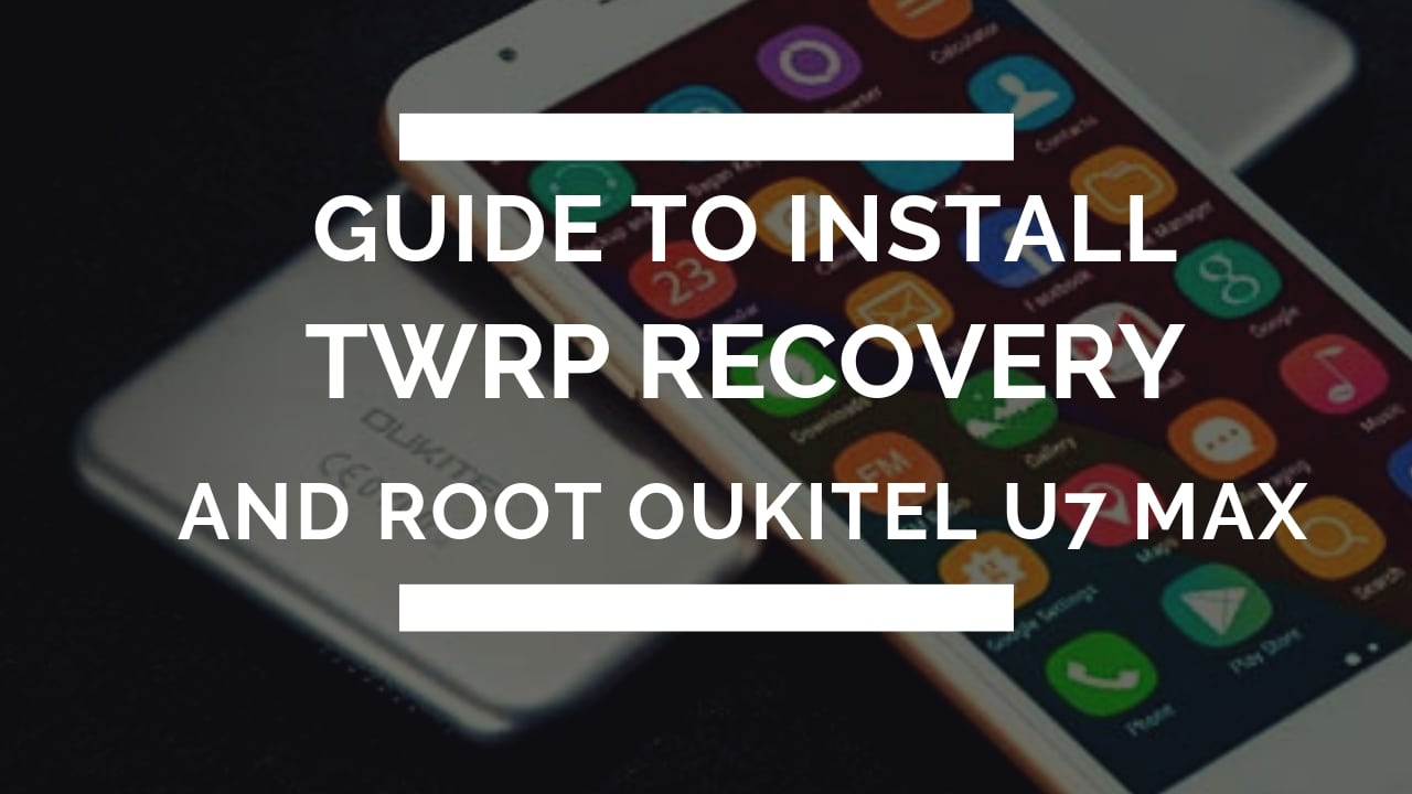 How To Install TWRP Recovery And Root OUKITEL U7 Max With MTK Flash Tool. Follow the post to Root OUKITEL U7 Max.