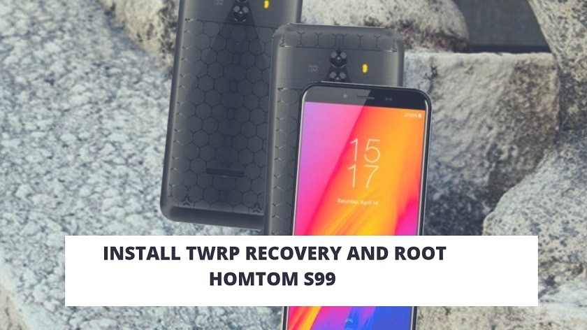 Install TWRP Recovery And Root HOMTOM S99 With Magisk