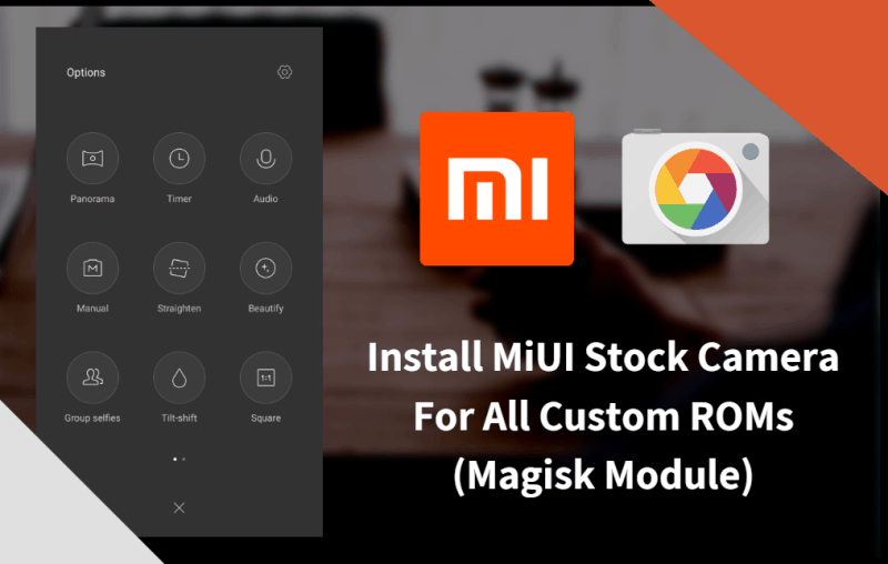 Install MiUI Stock Camera For All Custom ROMs (Magisk Module)