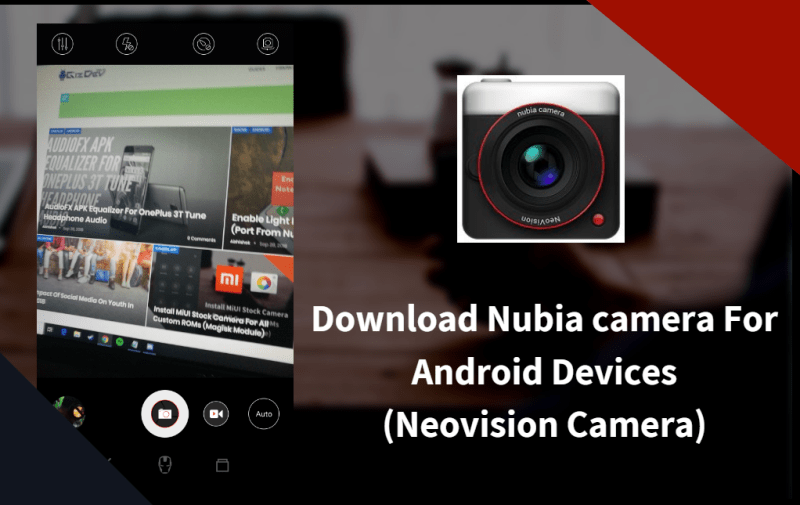 Download Nubia Camera For Android Devices (Neovision Camera)