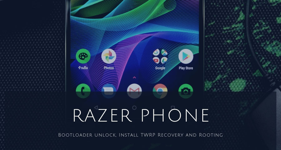 How to Root Razer phone