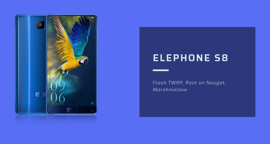 Root Elephone S8 and How to Install TWRP Recovery with Sp