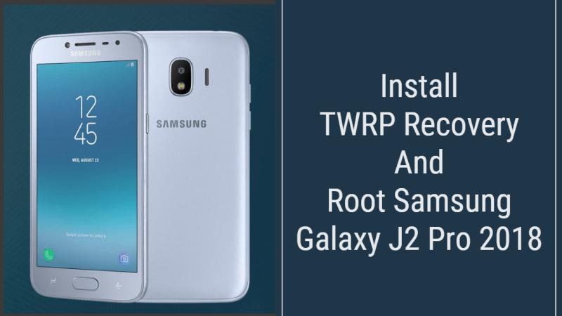 Root Samsung Galaxy J2 Pro 2018