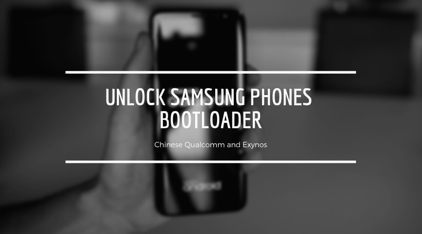 Unlock Samsung Phones Bootloader