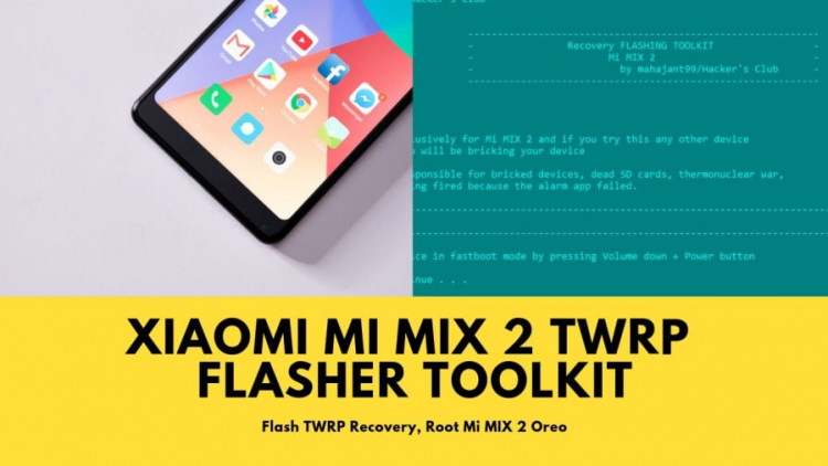 Mi MIX 2 TWRP Flasher Toolkit