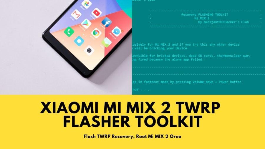 Mi MIX 2 TWRP Flasher Toolkit