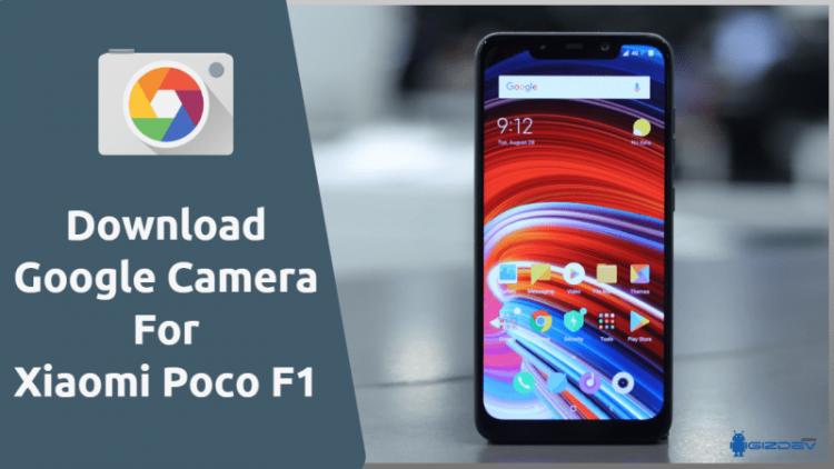 Google Camera For Xiaomi Poco F1
