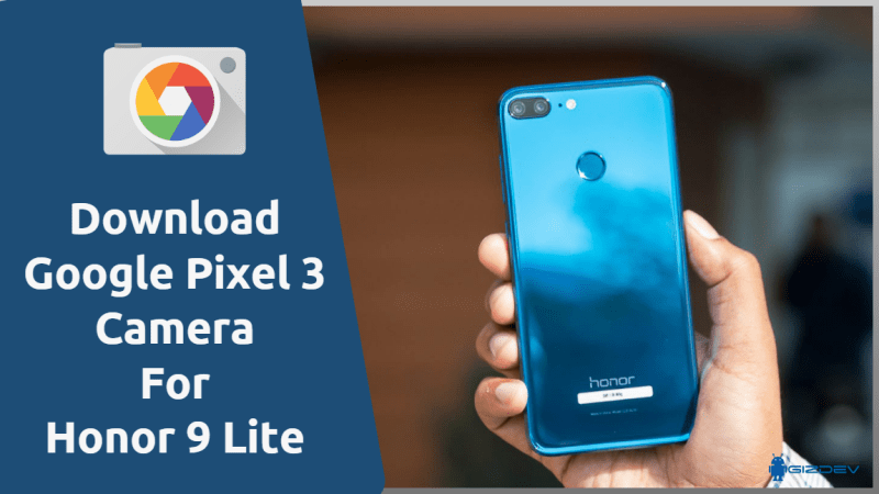 Download Google Pixel 3 Camera For Honor 9 Lite