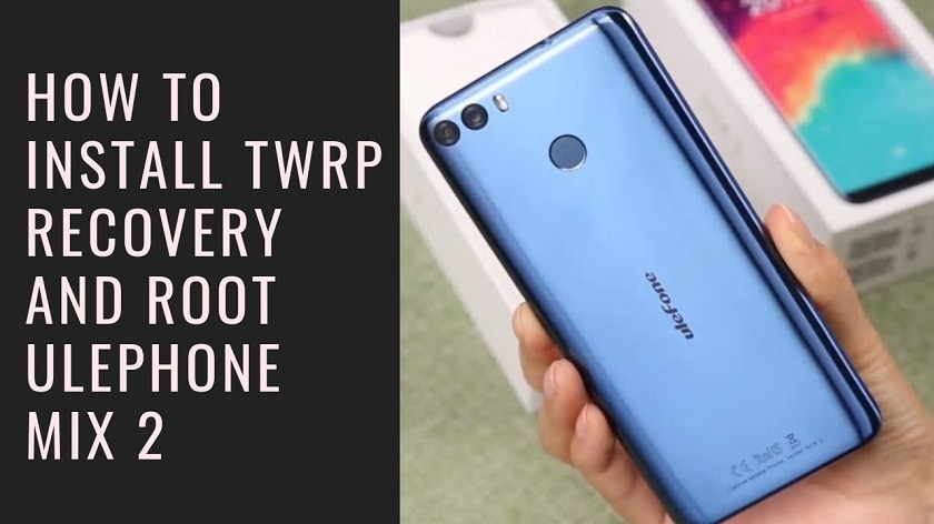 How To Install TWRP Recovery And Root ULEPHONE Mix 2 With MTK Flash Tool. Follow the post to Root ULEPHONE Mix 2.