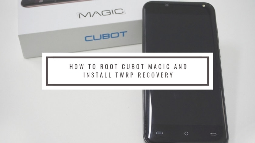 How To Root Cubot Magic And Install TWRP Recovery (Working Method). Follow the post to get root on Cubot Magic. Follow steps correctly.