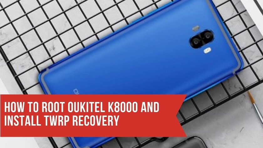 How To Root OUKITEL K8000 And Install TWRP Recovery. Follow the post to get root on OUKITEL K8000. Follow steps correctly.