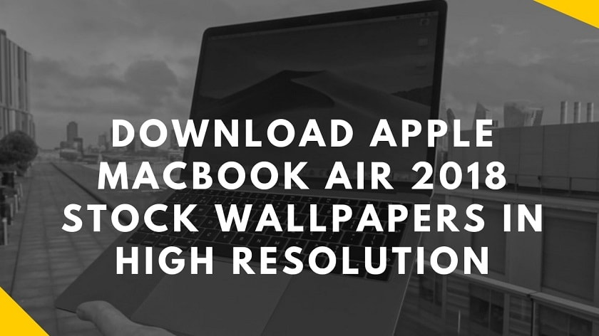 Download Apple MacBook Air 2018 Stock Wallpapers In High Resolution. Follow post and get Apple MacBook Air 2018 Wallpapers.
