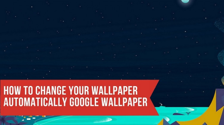 How To Change Your Wallpaper Automatically Google Wallpaper. Follow the post and get a new wallpaper every day on Google Wallpaper.