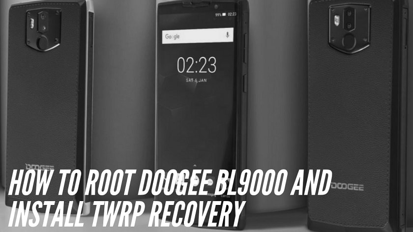 How To Root DOOGEE BL9000 And Install TWRP Recovery. Follow the post to get root on DOOGEE BL9000. Follow steps correctly.