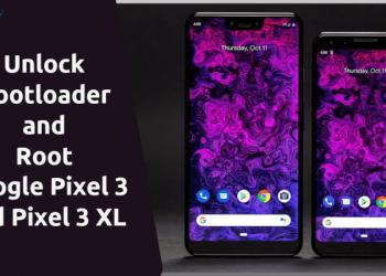 Root Google Pixel 3 and Pixel 3 XL