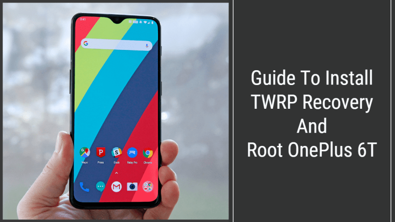 Guide To Install TWRP Recovery And Root OnePlus 6T