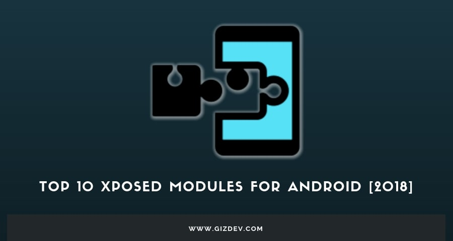 Top 10 Xposed Modules for Android Nougat, Android Oreo [2019