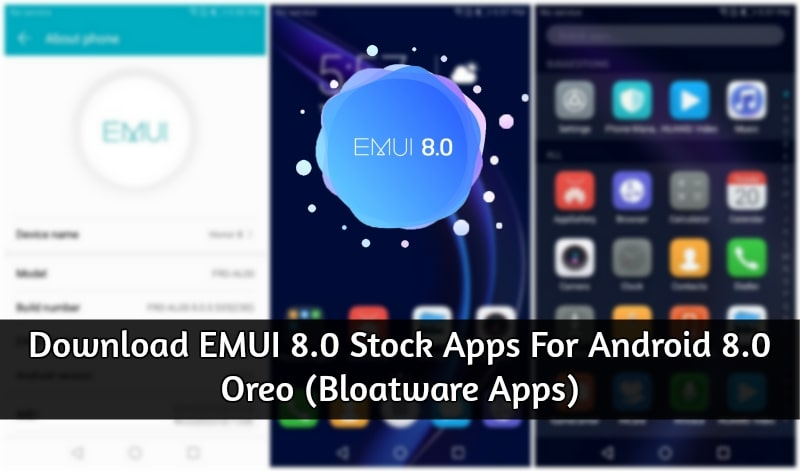 Download EMUI 8 0 Stock Apps For Android 8 0 Oreo (Bloatware Apps)