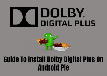 Dolby Digital Plus On Android Pie