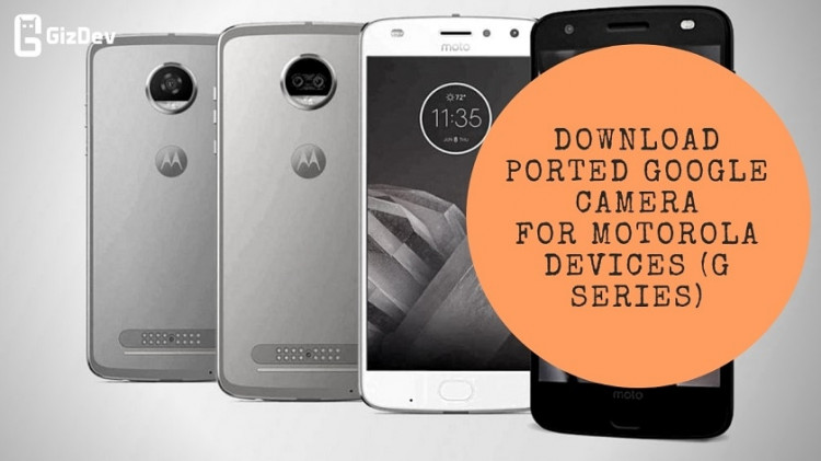 Guide To Install Ported Google Camera For Motorola Devices (G Series)