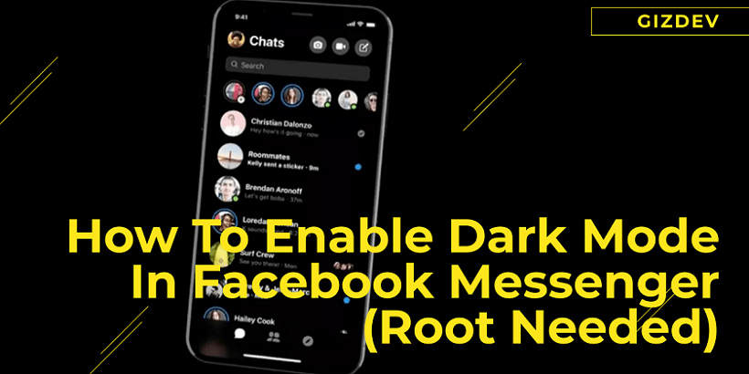 How To Enable Dark Mode In Facebook Messenger (Root Needed)