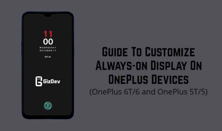 Always-on Display On OnePlus 6T, OnePlus 6, OnePlus 5T, and OnePlus 5