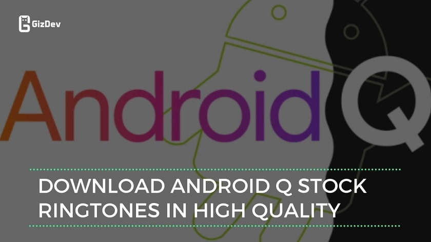 Download Android Q Stock Ringtones In High Quality Update