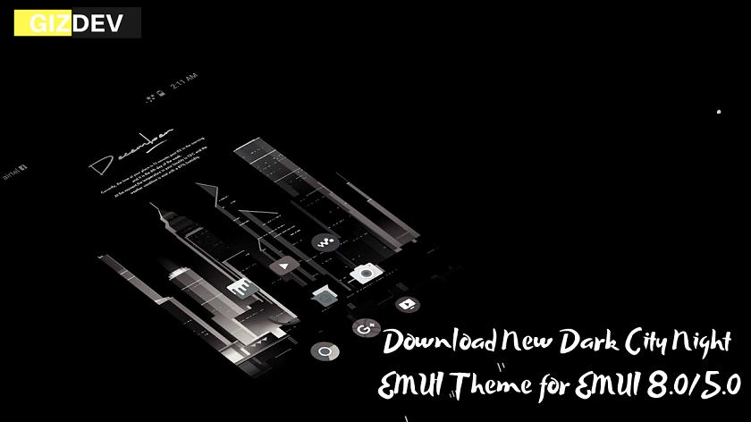 Download New Dark City Night EMUI Theme for EMUI 8.0/5.0