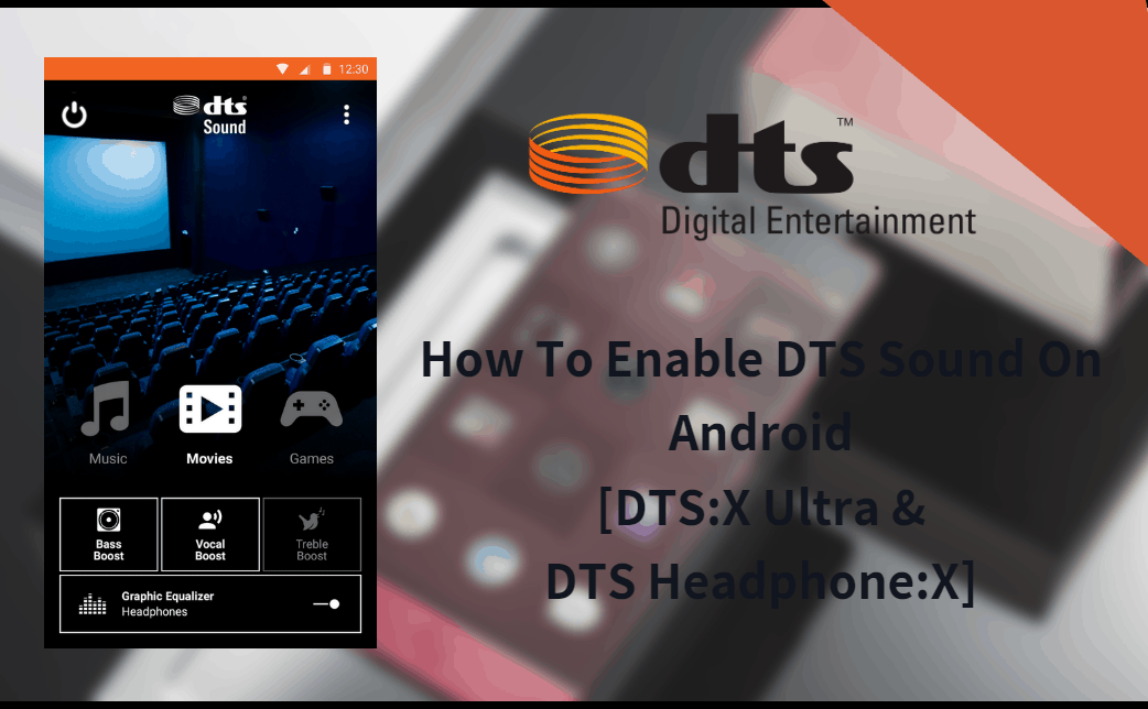 How To Enable DTS Sound On Android [OREO+] [DTS HEADPHONE:X]