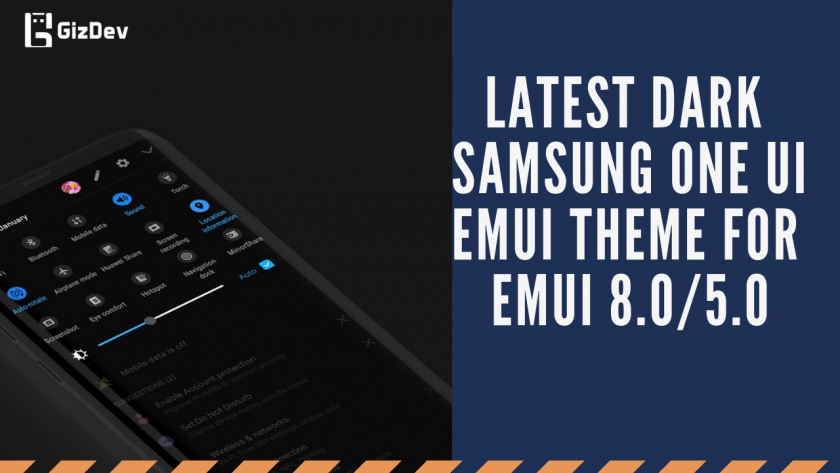 Download Latest Dark Samsung ONE UI EMUI Theme for EMUI 8 0/5 0