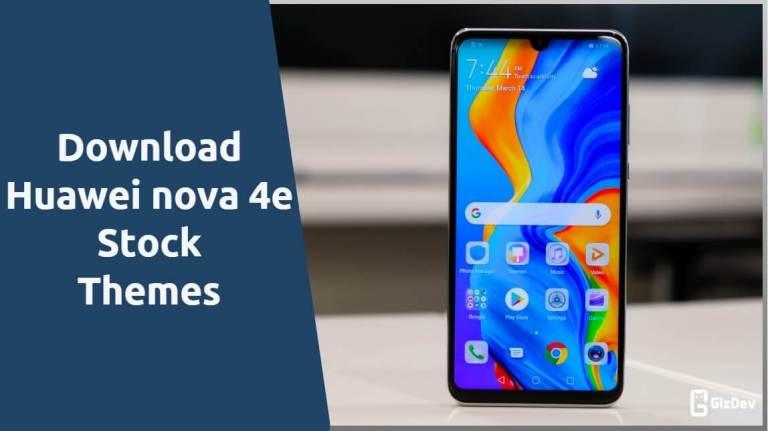 Huawei nova 4e Themes