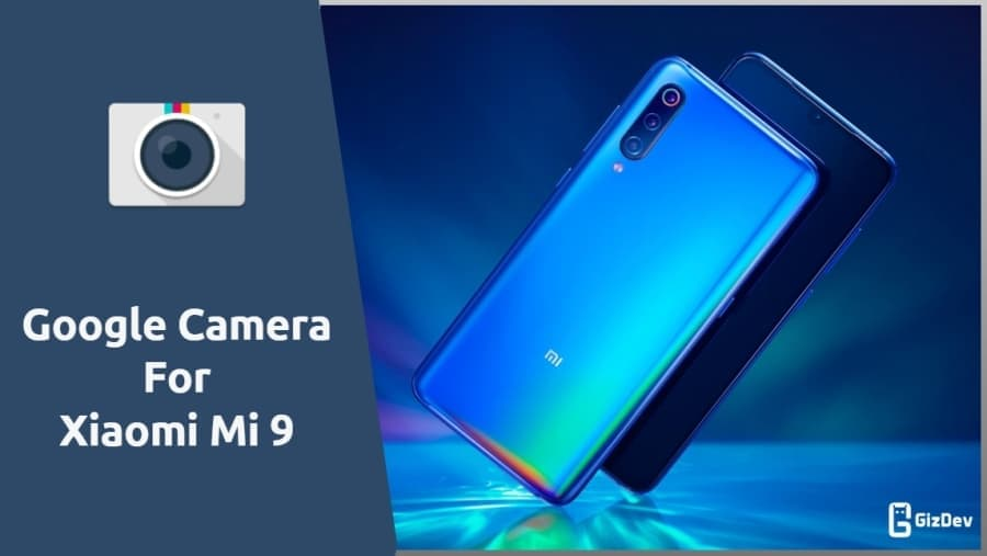Download Google Camera For Mi 9 To Get Night Sight, HDR+ [GCam]