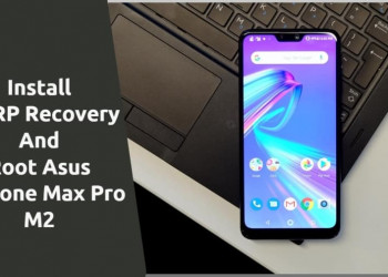 TWRP Recovery And Root Asus Zenfone Max Pro M2