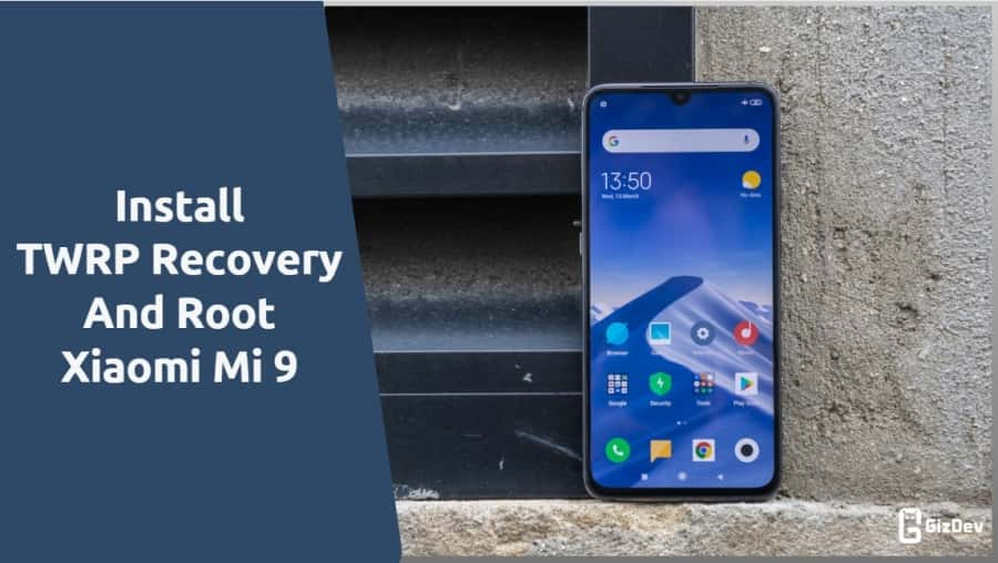Install TWRP Recovery And Root Xiaomi Mi 9 With Magisk