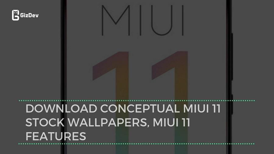 Download Conceptual MIUI 11 Stock Wallpapers, MIUI 11 Features
