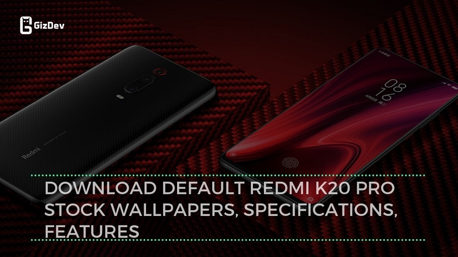 Download Default Redmi K20 Pro Stock Wallpapers, Specifications, Features