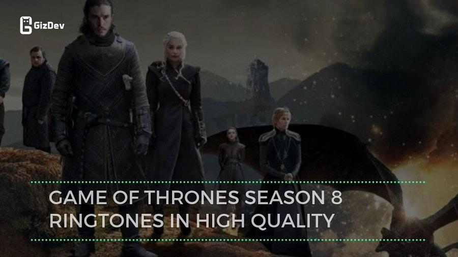 Download Exclusive Game Of Thrones Season 8 Ringtones