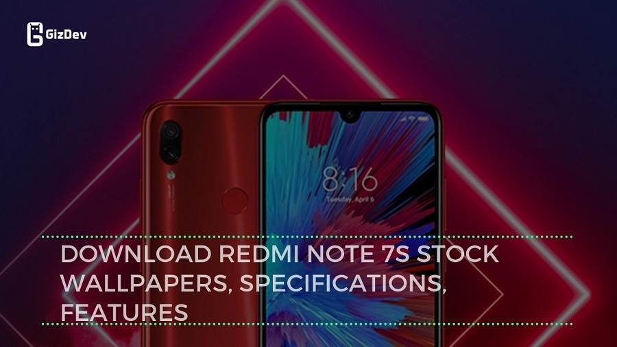 Download Redmi Note 7S Stock Wallpapers, Specifications, Features