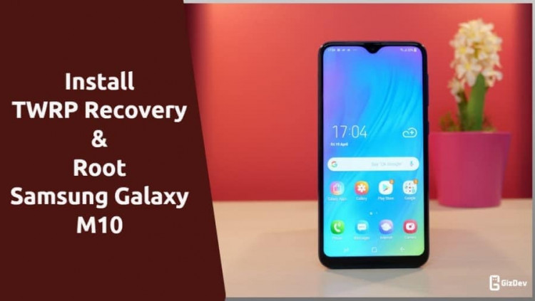 TWRP Recovery & Root Samsung Galaxy M10