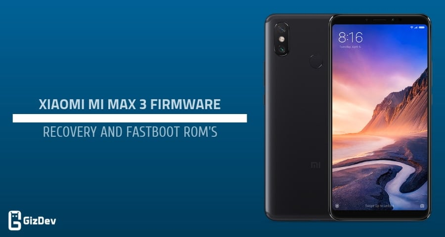 Download Xiaomi Mi Max 3 Firmware Recovery and Fastboot Rom's