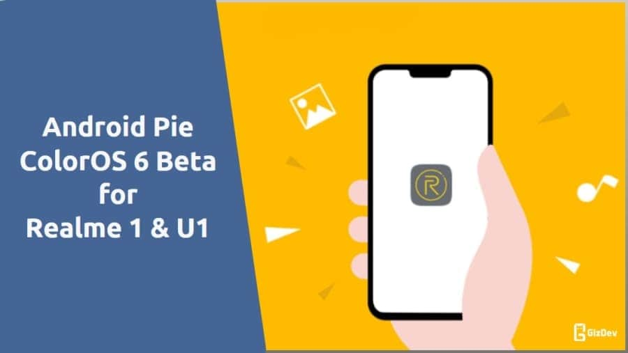 How To Get Android Pie ColorOS 6 For Realme 1 & Realme U1