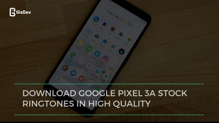 Download Google Pixel 3a Stock Ringtones In High Quality