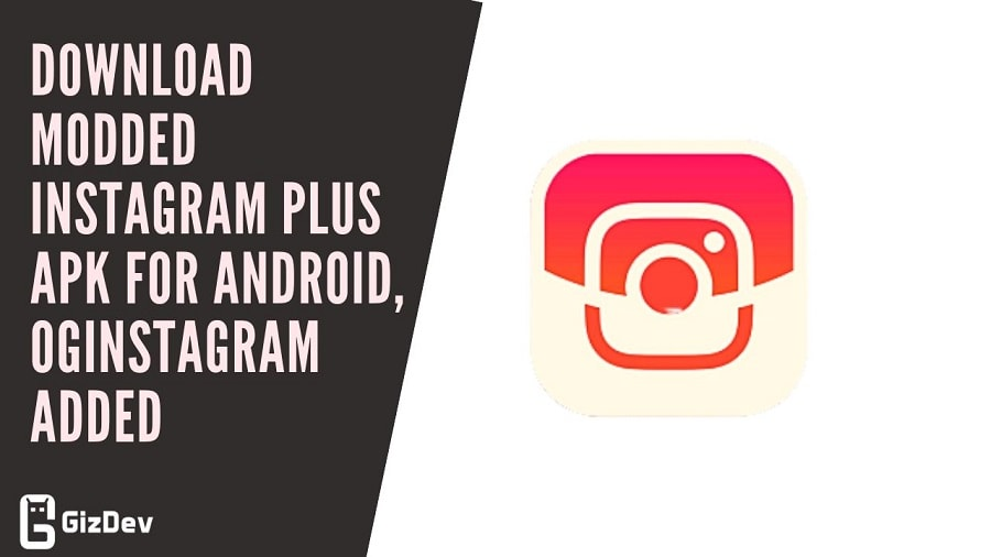 Download Modded Instagram Plus APK For Android, OGInstagram Added