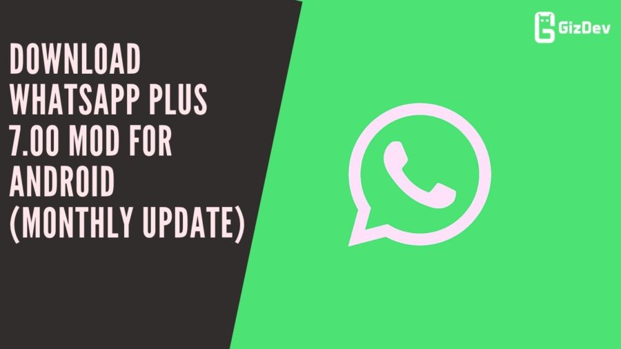 Download WhatsApp Plus 7.00 MOD For Android (Monthly Update)